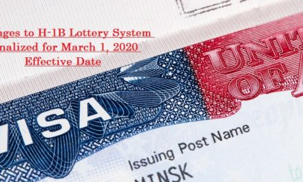 USCIS Finalizes Overhaul of H-1B Visa Lottery – Selection Starts 3/1/2020