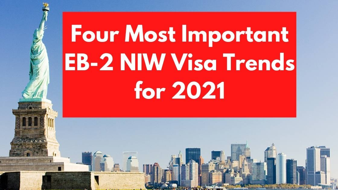 Top Four EB2 National Interest Waiver Trends 2021