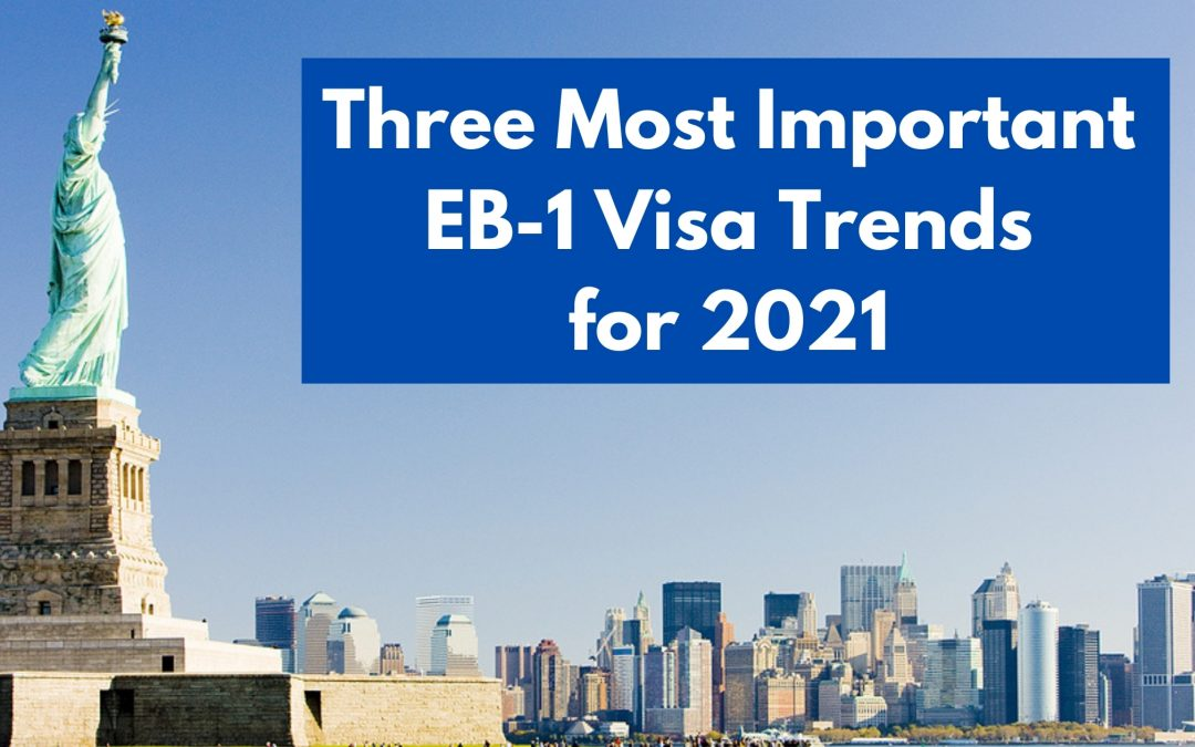 Three Most Important EB1 Visa Trends for 2021