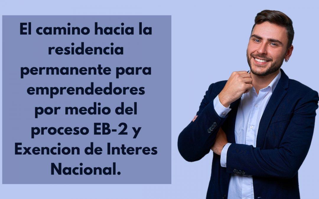 Residencia Permanente para Emprendedores a traves del proceso EB-2 y Exencion de Interes Nacional