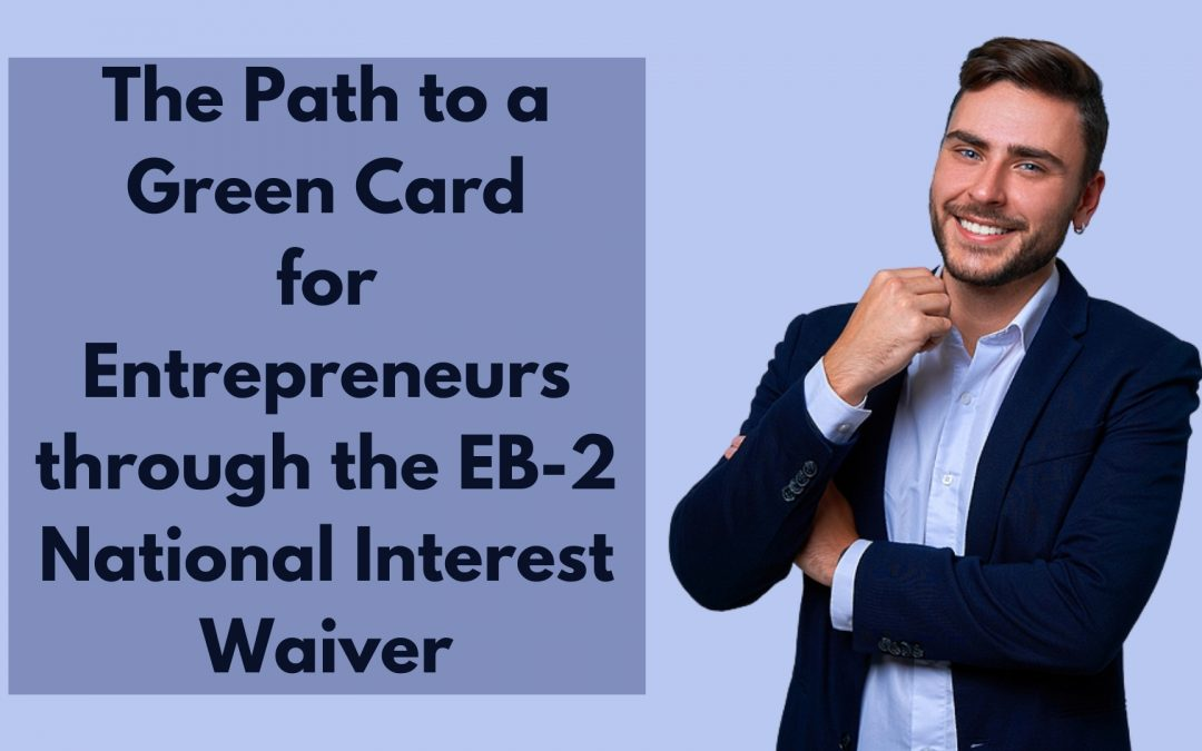 Green Card for Entrepreneurs through the EB2 National Interest Waiver