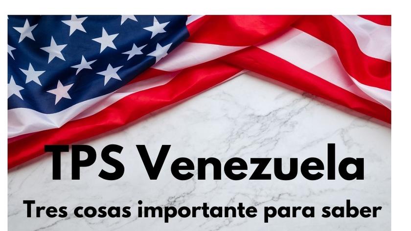 TPS Venezuela – Tres cosas importante para saber