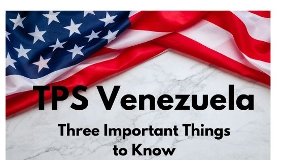 TPS for Venezuelans: Three Important Things to Know